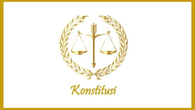 Konstitusi : Pengertian, Kedudukan, Jenis, Unsur, Sifat, Tujuan, Isi, dan Pembentukan