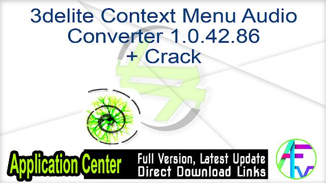 3delite Context Menu Audio Converter 1.0.42.86 + Crack