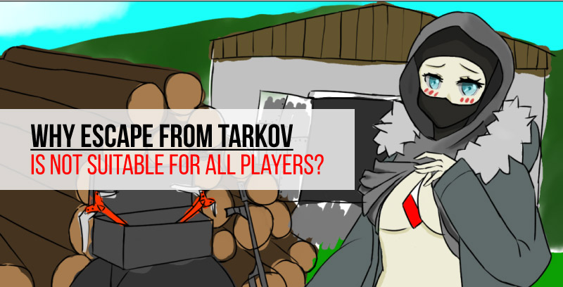 Why Escape from Tarkov is not suitable for all players