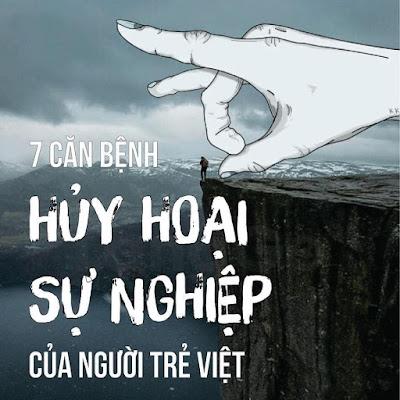 7 căn bệnh hủy hoại sự nghiệp của người trẻ Việt