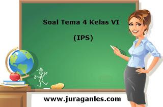 Latihan Soal Tematik Kelas 6 Tema 4 Kompetensi Dasar IPS