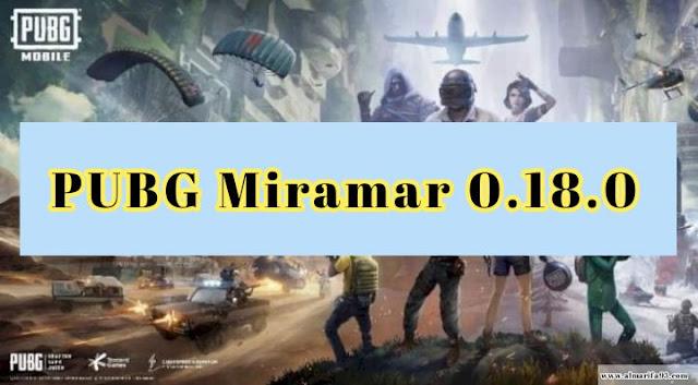 تحميل ببجي PUBG Miramar 0.18.0 | ميرامار 2.0 مهكرة آخر اصدار للاندرويد 2020