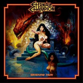 Eternal Champion - Ravening Iron Music Album Reviews