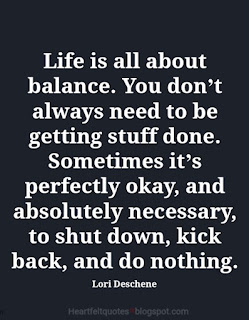 Life is all about balance. | Heartfelt Love And Life Quotes