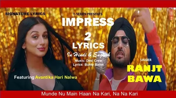 IMPRESS 2 Lyrics - RANJIT BAWA - Desi Crew