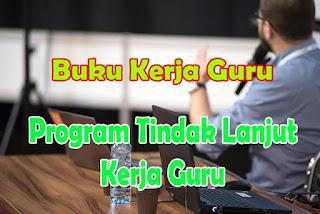 Program Tindak Lanjut Kerja Guru