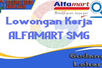 Lowongan Kerja Alfamart Semarang Terbaru Desember 2019