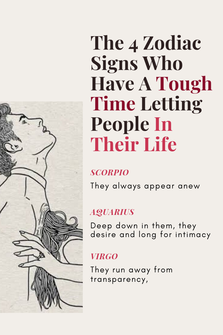 The 4 Zodiac Signs Who Have A Tough Time Letting People In Their Life