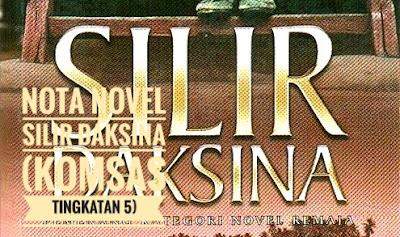 Nota Novel Silir Daksina (Komsas Tingkatan 5)