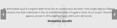 Mahatma Gandhi mi domandate qual'è il segreto delle forze