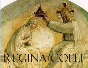 REGINA COELI - during the EASTER SEASON - Prayed morning, noon and night in place of the Angelus