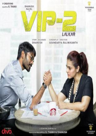 Poster of VIP 2 Lalkar 2017 HDRip 1080p Hindi Dubbed Movie Download