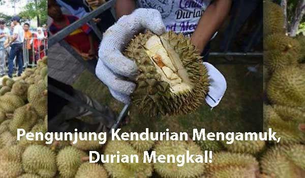 Pengunjung Kendurian Mengamuk, Durian Mengkal!