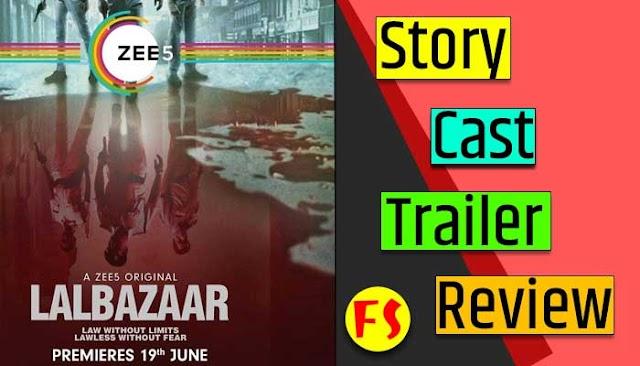Lalbazaar Ajay Devgn Web Series, Cast, Story, Trailer & Release Date | Zee 5 |
