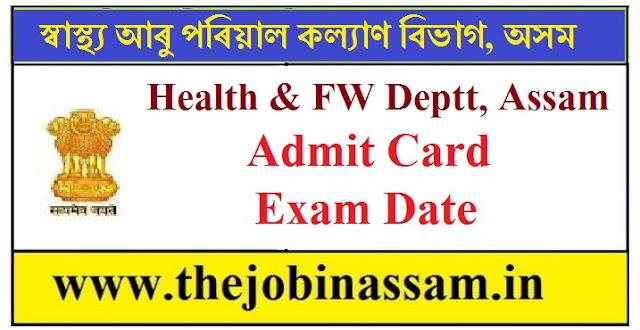 Health & FW Deptt, Assam Admit Card, Exam Date 2019
