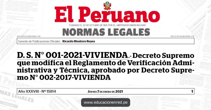 D. S. N° 001-2021-VIVIENDA.- Decreto Supremo que modifica el Reglamento de Verificación Administrativa y Técnica, aprobado por Decreto Supremo N° 002-2017-VIVIENDA
