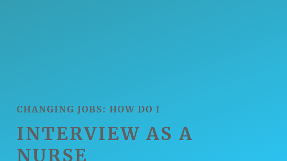 Changing Jobs: How Do I Interview As A Nurse / Subscribe to our nursing blog for more tips and tricks on nursing, education, and self-care. / Nursing ADPIE / #interview #studentnurse #nurse #newjob #jobhunt #nursing #adpie #nursingadpie #murse