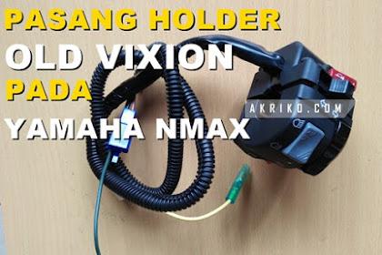 Pasang Holder Old Vixion pada Yamaha NMax