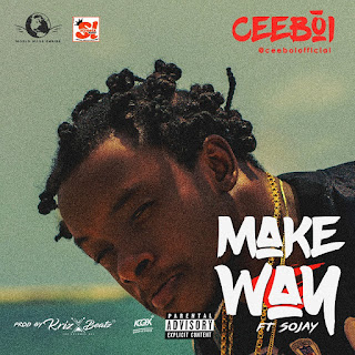 CeeBoi ft. Sojay - Make Way (Prod. by Krizbeatz