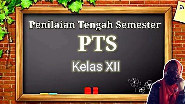 PENILAIAN TENGAH SEMESTER KELAS XII