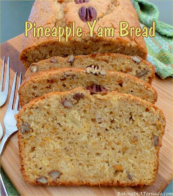 Pineapple Yam Bread, yam makes this quick bread moist, pineapple adds flavor and pecans add a crunch. | Recipe developed by www.BakingInATornado.com | #recipe #bread