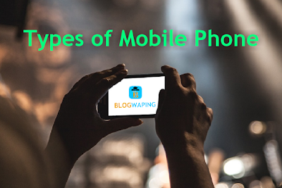 Types of Mobile Phone