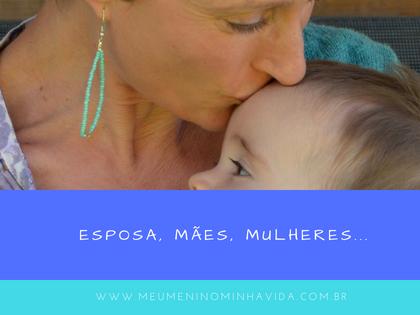 Esposa, mães, mulheres...
