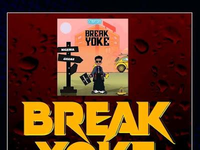 DOWNLOAD AUDIO + INSTRUMENTAL: Strategtbeat _Break yoke