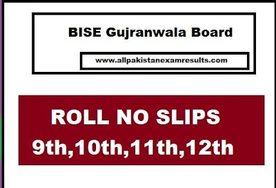 BISE Gujranwala Roll No Slips 2019