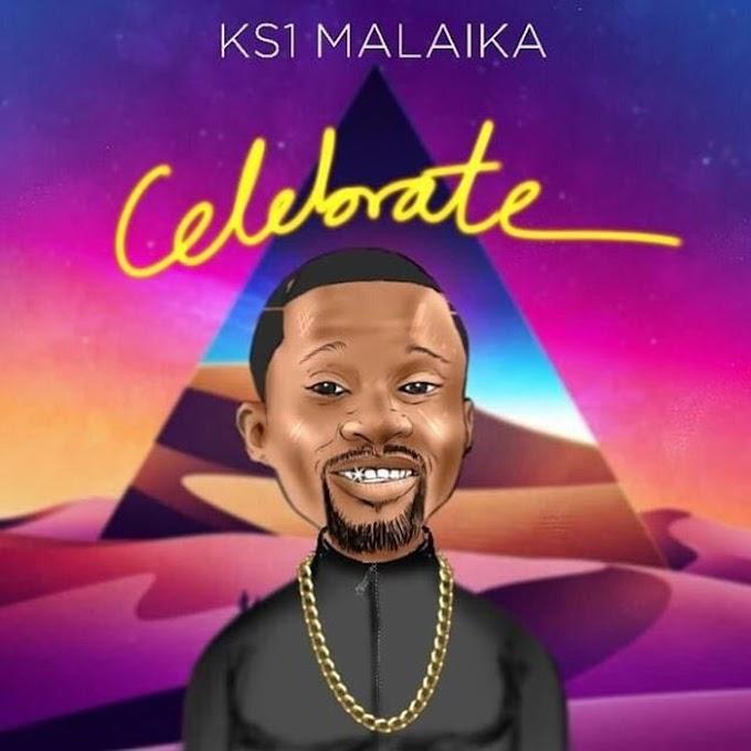 [Download Fuji Music] KS1 Malaika – Celebrate (Ayeye)