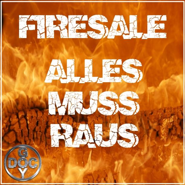 Firesale - Alles muss raus
