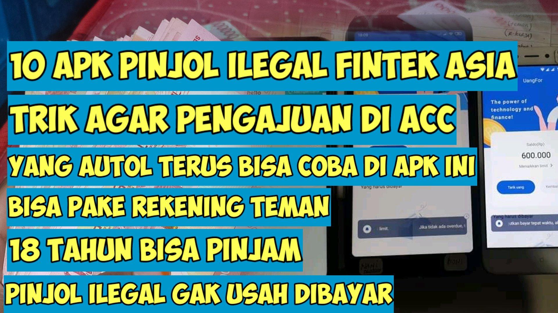 10 Apk Fintek Asia Pinjaman Online Cepat Cair Hanya Dengan Ktp Kangcode Com