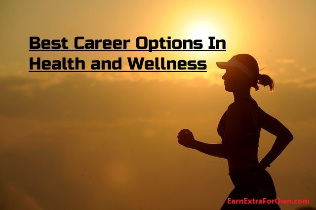 Best career Options in Health and Wellness