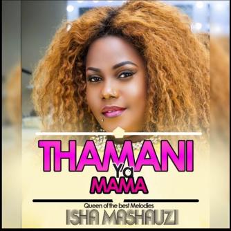 Isha Mashauzi (Queen Of The Best Melodies) – Thamani ya Mama