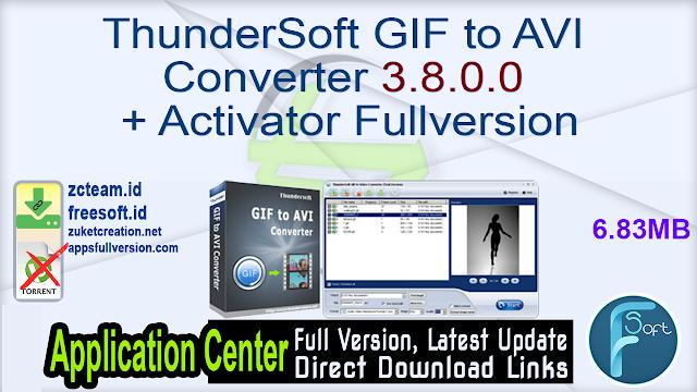 ThunderSoft GIF to AVI Converter 3.8.0.0 + Activator Fullversion
