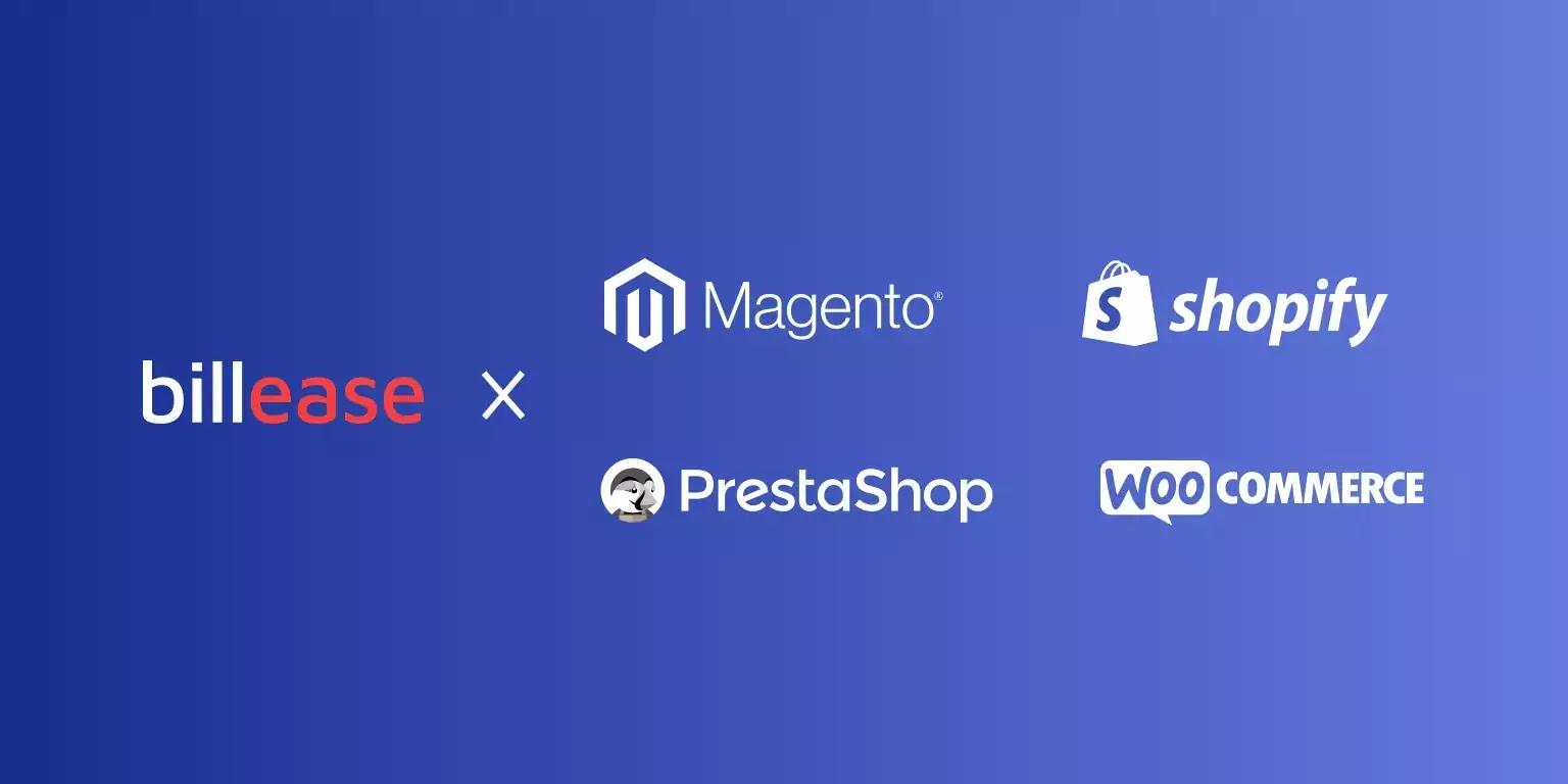BillEase x Shopify, Magento, Prestashop and WooCommerce