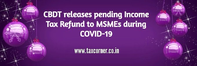 CBDT releases pending Income Tax Refund to MSMEs during COVID-19