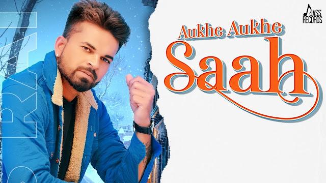 Aukhe Aukhe Saah Lyrics | Ps Rai | Nagma | Baljinder Hamjheri | Latest Punjabi Songs 2020 Lyrics Planet