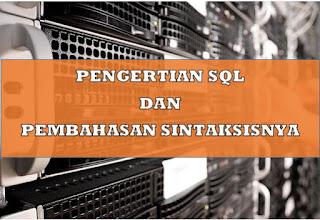 PENGERTIAN SQL DAN PEMBAHASAN SINTAKSISNYA