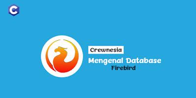 Mari Mengenal Database Firebird