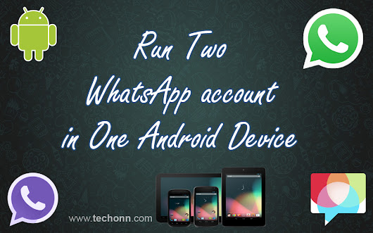 Run Two WhatsApp Account In One Device | TechOnn