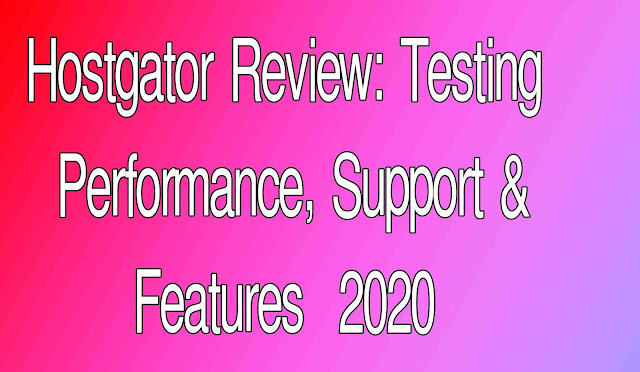 Hostgator Review: Testing Performance, Support & Features  2020