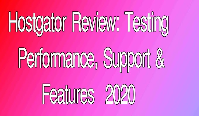 Hostgator Review: Testing Performance Support & Features  2020