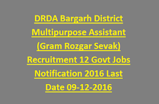 DRDA Bargarh District Multipurpose Assistant (Gram Rozgar Sevak) Recruitment 12 Govt Jobs Notification 2016 Last Date 09-12-2016