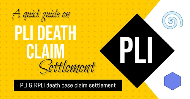 A Quick Guide on PLI death claim Procedure, Form. SOP, Rules, Calculator and Status in 2021
