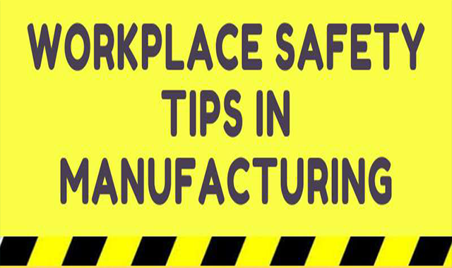 Workplace Safety Tips In Manufacturing