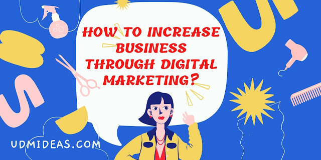 How to increase business through Digital Marketing