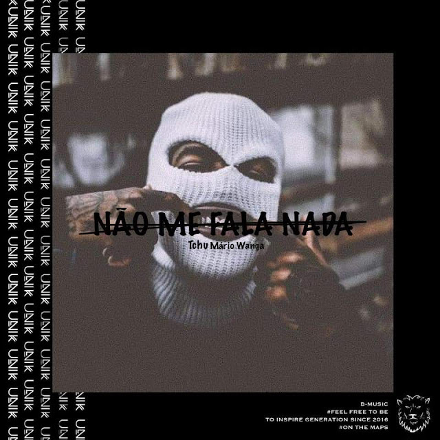 Tchu Mário Wanga - Não Me Fala Nada (Rap)