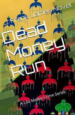 https://www.goodreads.com/book/show/19406070-dead-money-run