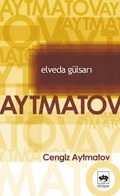 Cengiz Aytmatov Elveda Gülsarı